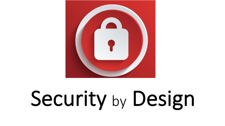 """Security by Design is a conscious effort."""